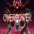 Overpower游戏试玩中文版 v1.0